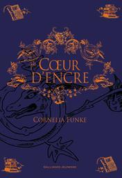 Coeur d'encre | Funke, Cornelia. Auteur