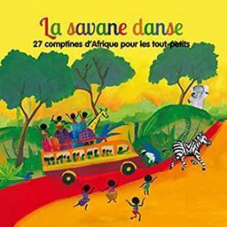 La Savane danse : 27 comptines d'Afrique pour les tout-petits | Anthologie