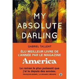 My absolute darling   Tallent, Gabriel (1987-....). Auteur