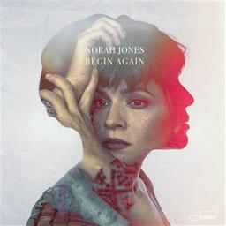 Begin again | Jones, Norah