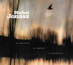 La Méouge, le Rhône, la Durance   Jonasz, Michel