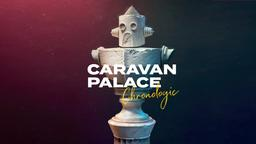 Chronologic   Caravan Palace