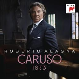 Caruso 1873 | Alagna, Roberto. Ténor