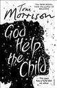 God help the child = Dieu aide l'enfant | Morrison, Toni. Auteur