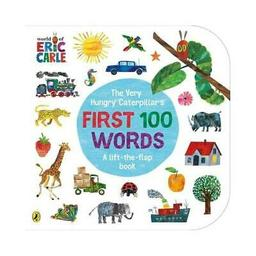 The very hungry caterpillar's : first 100 words | Carle, Eric. Illustrateur